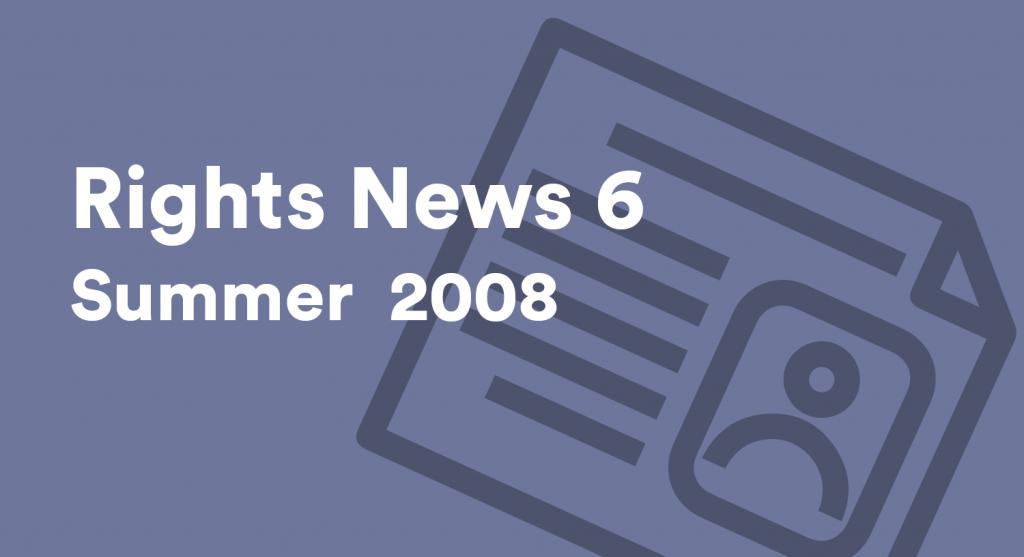 Rights News 6 Summer 2008
