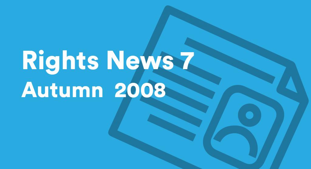 Rights News 7 Autumn 2008