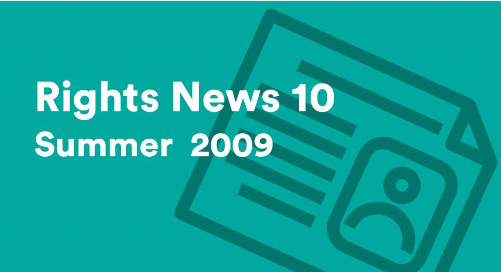 Rights News 10 Summer 2009