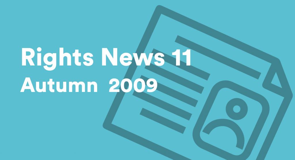 Rights News 11 Autumn 2009