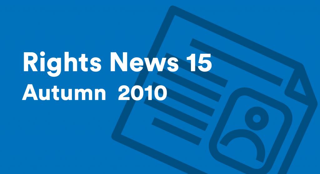 Rights News 15 Autumn 2010