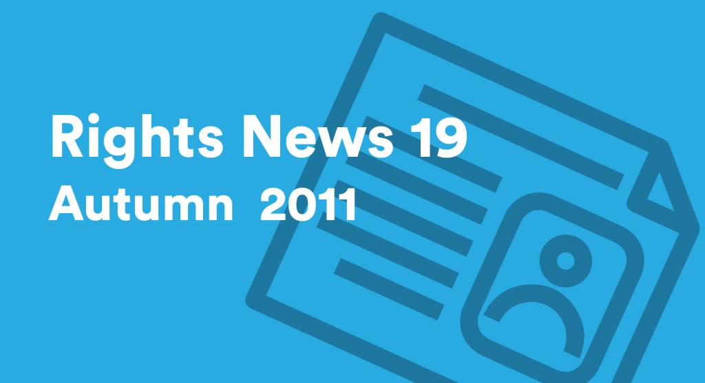 Rights News 19 Autumn 2011